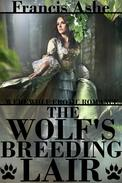 The Wolf's Breeding Lair (werewolf erotic romance)