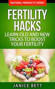 Fertility Hacks  Learn Old and New Tricks to Boost Your Fertility