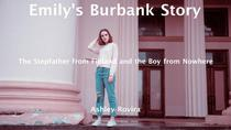 Emily's Burbank Story: The Stepfather from Finland and the Boy from Nowhere