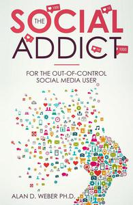 The Social Addict: For The Out-Of-Control Social Media User