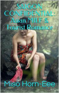 Saigon Confidential: Asian MILF and Tourist Romance