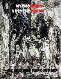 Mythomania: A Psychodrama