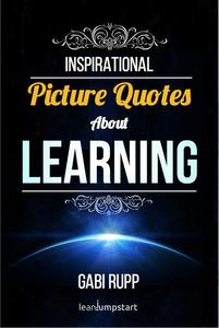 Learning Quotes: Inspirational Picture Quotes about Learning and Education