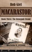 Macarastor Book Three: The Renegade Brand