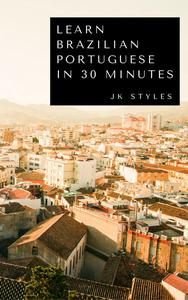 Learn Brazilian Portuguese in 30 Minutes