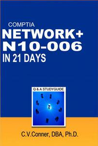 Comptia Network+ In 21 Days N10-006 Study Guide