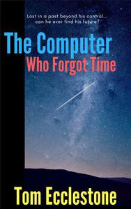 The Computer Who Forgot Time