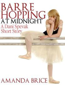 Barre Hopping at Midnight