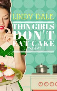 Thin Girls Don't Eat Cake