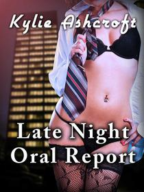 Late Night Oral Report (Sex at Work Erotica)