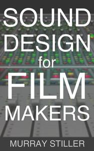 Sound Design for Filmmakers