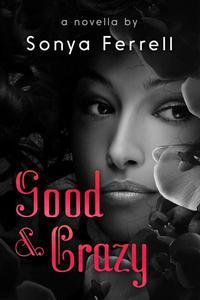 Good & Crazy A Novella