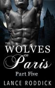 The Wolves of Paris: Part Five (Gay Werewolf Romance)