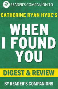 When I Found You By Catherine Ryan Hyde | Digest & Review