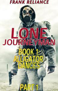 Lone Journeyman Book 1: Alligator Dances Part 1