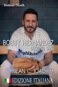 Bobby Hernandez, Second Base (Edizione Italiana)