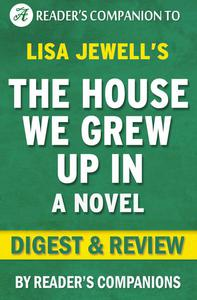 The House We Grew Up In: A Novel By Lisa Jewell | Digest & Review