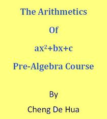 The Arithmetics of  ax2+bx+c . Pre-Algebra Course.