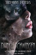 Dunkle Schwingen - Lovecrafts geheime Fälle