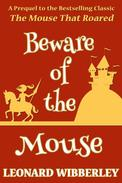 Beware Of The Mouse (A Prequel to The Mouse That Roared)