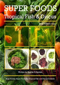 Super Foods Tropical Fish and Discus Book