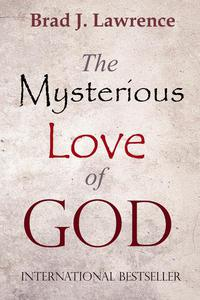 The Mysterious Love Of God