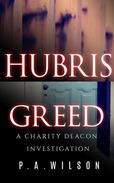 Hubris and Greed