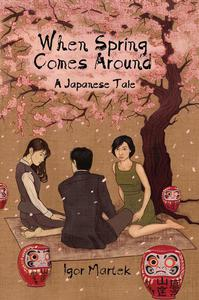 When Spring Comes Around: A Japanese Tale