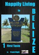 Happily Living in Belize 1 First Taste