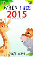 When I See 2015 Calendar