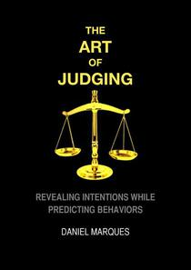 The Art of Judging: Revealing Intentions while Predicting Behaviors