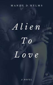 Alien To Love