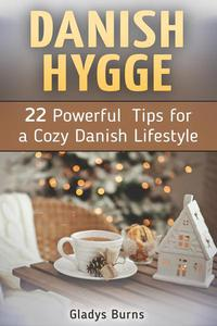 Danish Hygge: 22 Powerful Tips for a Cozy Danish Lifestyle