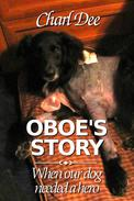 Oboe's Story:When Our Dog Needed a Hero