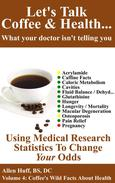 Let's Talk Coffee & Health... What Your Doctor Isn't Telling You:  Coffee's Impact On Everything From Osteoporosis To Pregnancy
