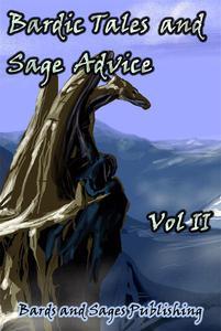 Bardic Tales and Sage Advice (Vol II)
