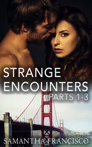 Strange Encounters, Parts 1-3