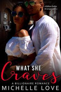 What She Craves: A Billionaire Romance