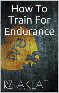 How To Train For Endurance