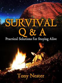 Survival Q & A: Practical Solutions for Staying Alive