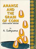 Ananse and the Grain of Corn (Audio-eBook Version)