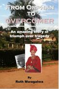 From Orphan to Overcomer: An amazing story of triumph over tragedy