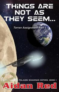 Terran Assignment: Things Are Not as They Seem