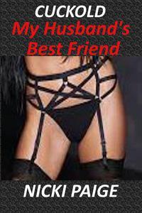Cuckold My Husband's Best Friend