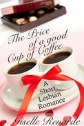 The Price of a Good Cup of Coffee: A Lesbian Romance Short