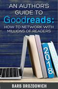 An Author's Guide to Goodreads: How to Network with Millions of Readers