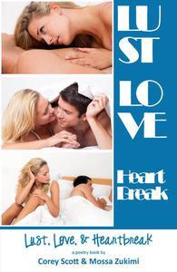 Lust, Love, & Heartbreak