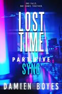 Lost Time: Part 5 [Sync]