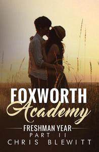 Foxworth Academy - Freshman Year Part II
