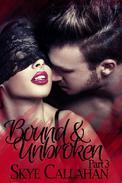 Bound & Unbroken: Part 3